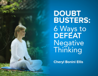 Doubt Busters:  6 Ways to Defeat Negative Thinking