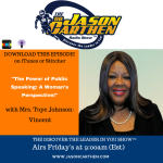 DISCOVER THE LEADER IN YOU SHOW (PODCAST)https://jasoncarthen.com/the-power-of-public-speaking-a-womans-perspective/