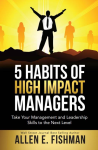 5 Habits of High Impact Managers