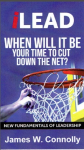 i Lead: When is it Your Time to Cut Down the Net?