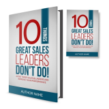 10 Things GREAT Sales Leaders Don't Do!