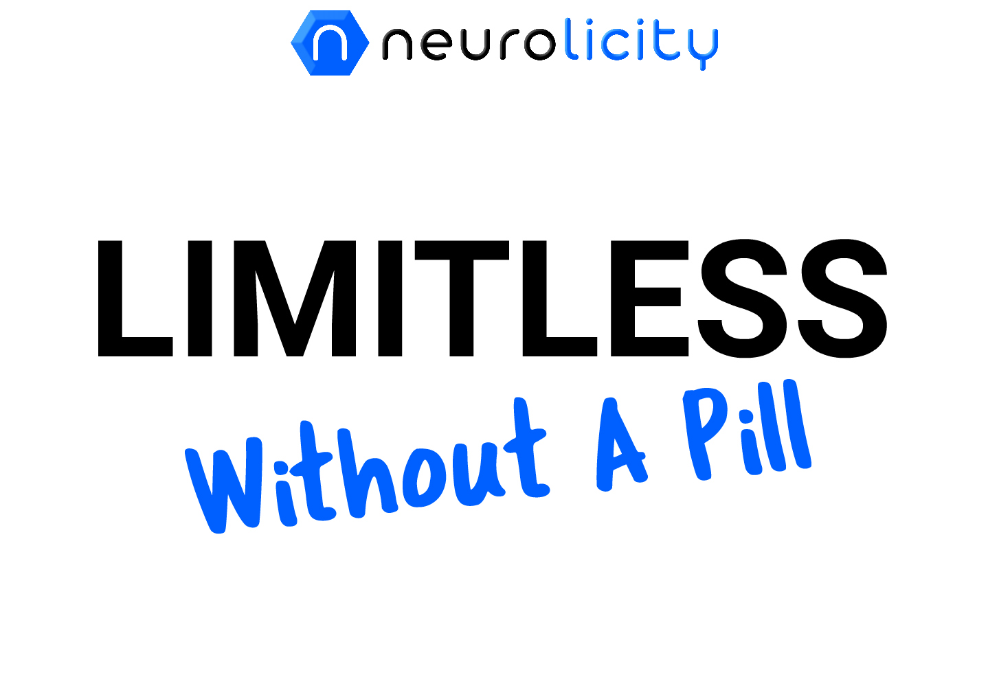 LIMITLESS (Without A Pill)